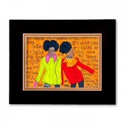 """Hey sister, Soul Sister"" Matted Print, art by Aileen Ishmael"